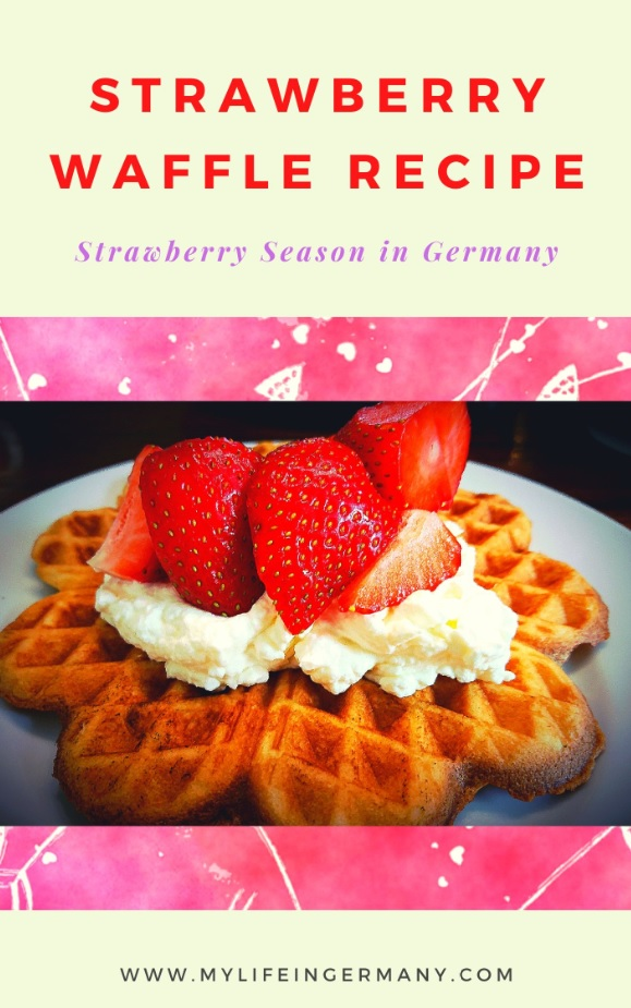 pinterest mini_strawberry waffle recipe - strawberry season in Germany_my life in germany_hkwomanabroad